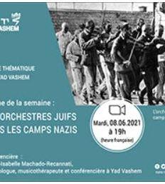 Les orchestres juifs dans les camps nazis, avec Tamar-Isabelle Machado-Recanati