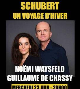 Schubert: le voyage d'hiver, avec  Noëmi Waysfeld et Guillaume de Chassy