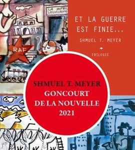 Et la guerre est finie... trilogie, de Shmuel Thierry Meyer