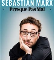 Sebastian Marx dans Presque pas mal