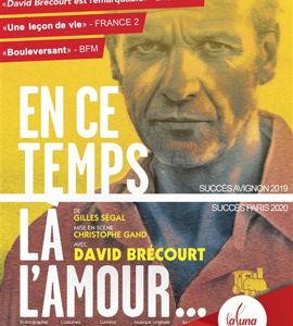 En ce temps là l'amour, avec David Brécourt
