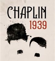Chaplin, 1939 de Cliff Paillé