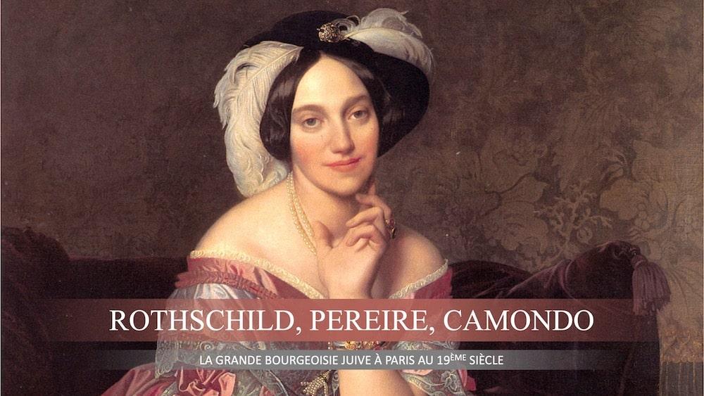 La grande bourgeoisie juive à Paris au 19ème siècle: Rothschild, Pereire, Camondo