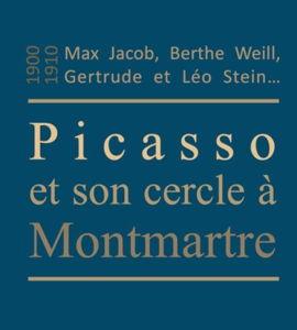 Montmartre 1900-1910. Picasso et son premier cercle : Max Jacob, Berthe Weill, Gertrude Stein…