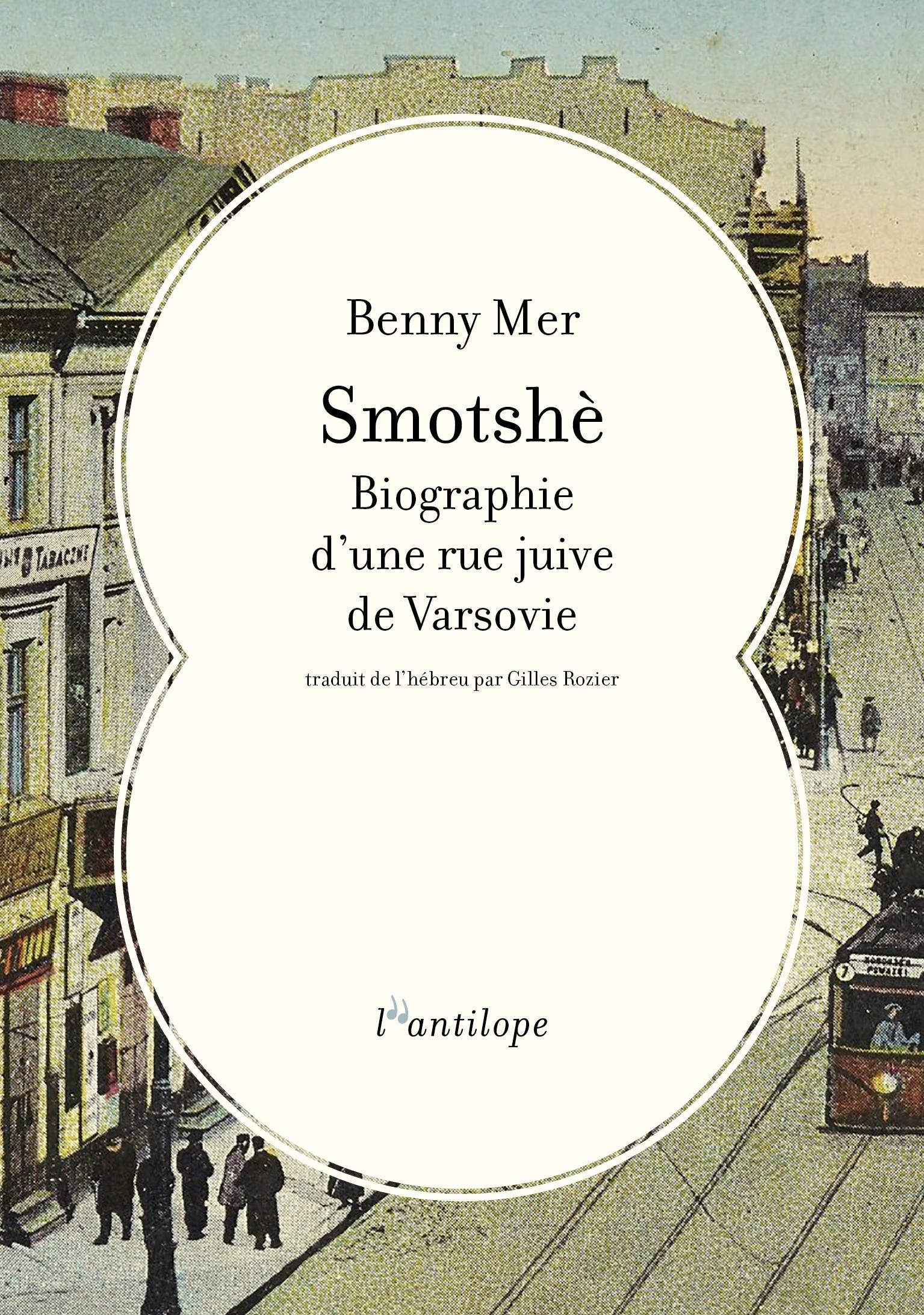 La rue Smotshè à Varsovie, avecBenny MeretGilles Rozier