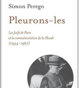 Aux origines de la mémoire juive du génocide: pleurons-les, avec Simon Perego