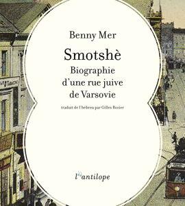 Smotshè: biographie d'une rue juive de Varsovie, avec Benny Mer