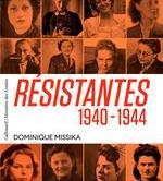 Résistantes 1940-1944, avec Dominique Missika
