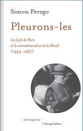 Les juifs de Paris et la commémoration de la Shoah avec S.Perego et M.Chinski