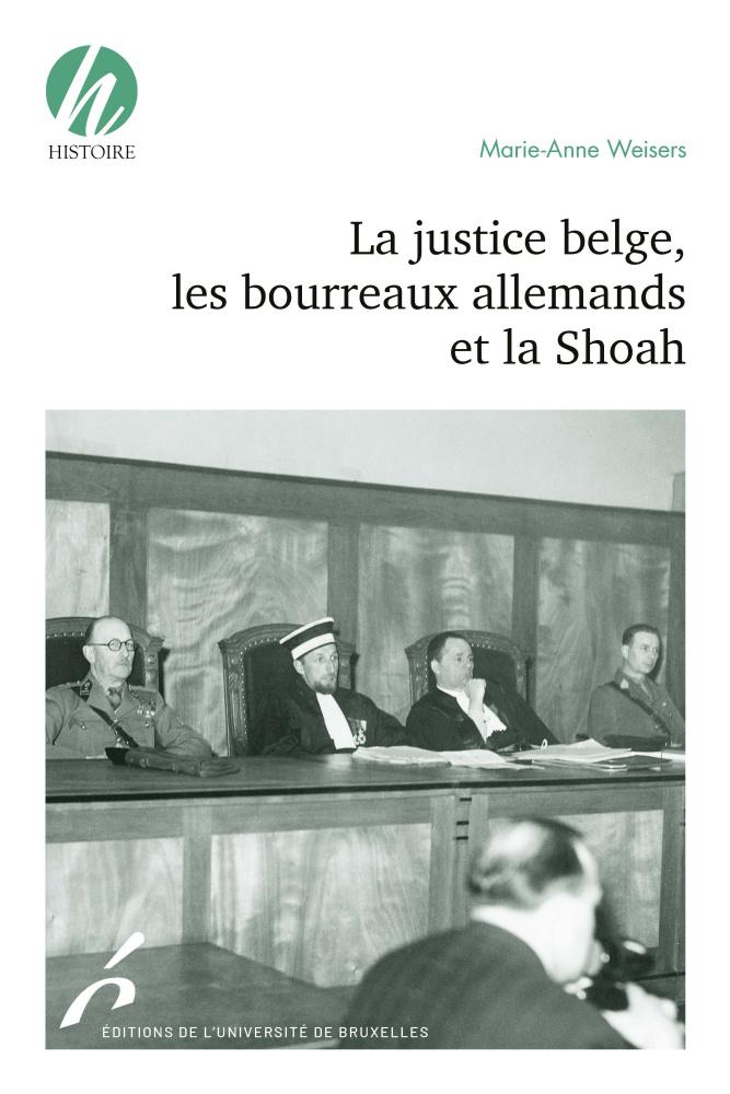 La justice belge, les bourreaux allemands et la Shoah, avec Marie-Anne Weisers
