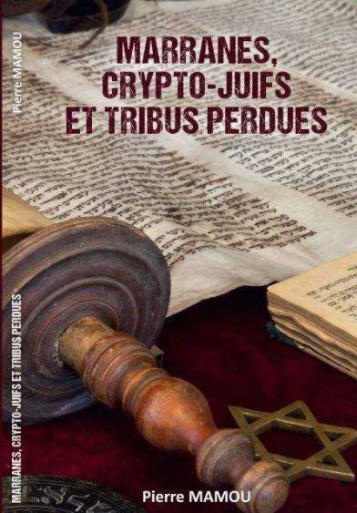 Marannes, Crypto juifs et tribus perdues, avec Pierre Mamou