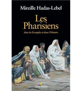 Les Pharisiens dans l'Evangile et dans l'Histoire, avec Mireille Hadas Lebel