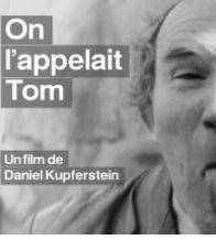 On l'appelait Tom, de Daniel Kupferstein