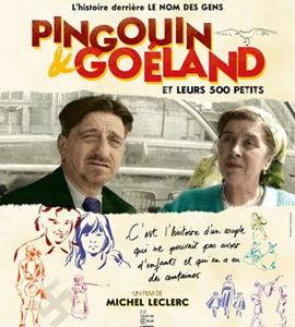 Documentaire: Pingouin & Goéland et leurs 500 petits, de Michel Leclerc