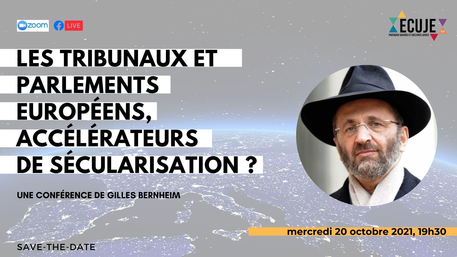 Les tribunaux et parlements européens, accélérateurs de sécularisation?, avec Gilles Bernheim