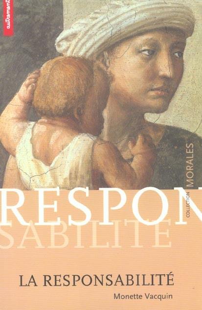 La responsabilité, notre inconditionnel, par Monette Vacquin
