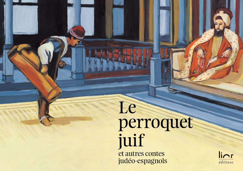 Le perroquet juif et autres contes judéo-espagnols, avec François Azar