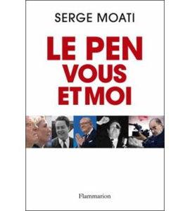 Le Pen, vous et moi, avec  Serge Moati