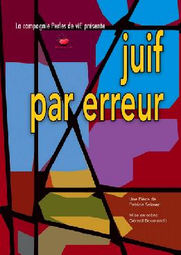 Théâtre: Juif par erreur, de Patricia Seknazi