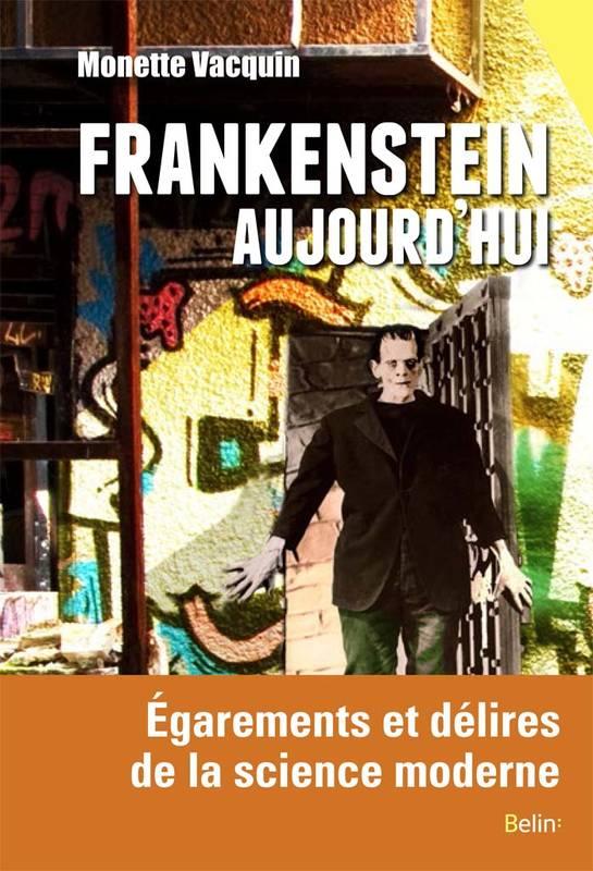 Frankenstein aujourd'hui, par Monette Vacquin