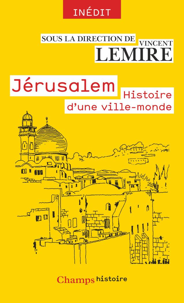 Jérusalem, histoire d'une ville-monde