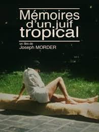 Documentaire : Mémoire d'un juif tropical, de Joseph Morder
