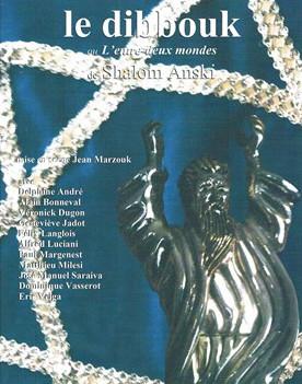 Le Dibouk ou Entre deux mondes, de Shalom Anski