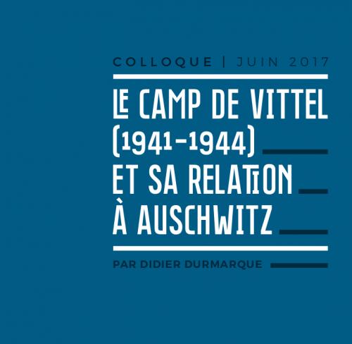 Le camp de Vittel (1941-1944) et sa relation à Auschwitz