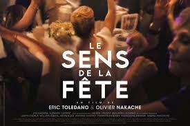 Film : Le sens de la fête, d'Olivier Nakache