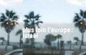 Plus loin l'Europe, Israël, de Gil Carlos Harush et Ohad Naharin
