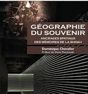 Géographie du souvenir. Ancrages spatiaux des mémoires de la Shoah, avec Dominique Chevalier