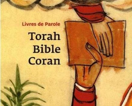 Tora, Evangile, Coran