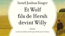 Et Wolf fils de Hersh devint Willy (Ed. de l'Antilope)